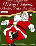 Christmas Coloring Book - Merry Christmas Coloring Pages for Kids - Volume 1, Richard Hargreaves, 1493711334