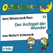 Der Archipel der Wunder (Ohrenbär 33)   Hubert Schirneck