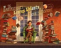 Les Fantastiques livres volants de Morris Lessmore par William Joyce
