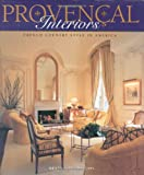 Provencal Interiors, Betty Lou Phillips, 087905848X