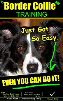 Border Collie Training | Think Like a Dog, But Don't Eat Your Poop! | Border Collie Training Just Got So Easy – Even You Can Do it!: Border Collie Training by [Pearce (Border Collie Training), Paul Allen]