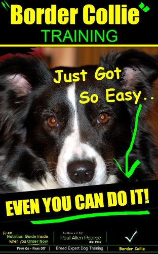 Border Collie Training | Think Like a Dog, But Don't Eat Your Poop! | Border Collie Training Just Got So Easy - Even You Can Do it!: Border Collie Training