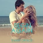 Begin Again: Starting Over | Evan Grace