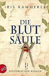 Die Blutsäule: Historischer Roman