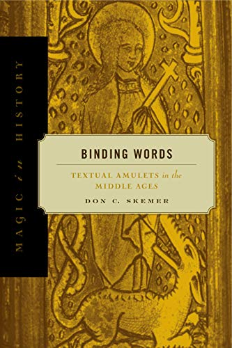 - Binding Words: Textual Amulets in the Middle Ages (Magic in History)