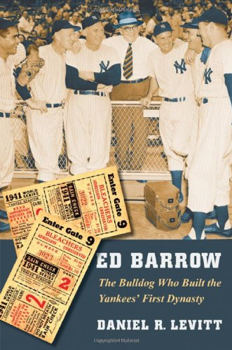 Ed Barrow: The Bulldog Who Built the Yankees' First Dynasty
