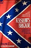 img - for Kershaw's Brigade - volume 2 - South Carolina's Regiments in the American Civil War - at the Wilderness, Cold Harbour, Petersburg, The Shenandoah Valley & Cedar Creek (v. 2) book / textbook / text book