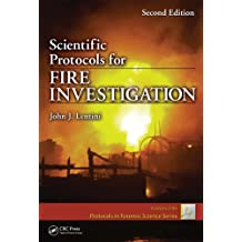 Scientific Protocols for Fire Investigation, Second Edition (Protocols in Forensic Science)