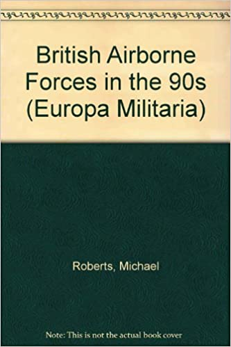 British Airborne Forces in the 90s (Europa Militaria)
