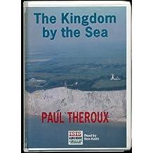 Kingdom by the Sea: Complete & Unabridged