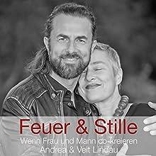 Feuer & Stille: Wenn Mann und Frau co-kreieren (Andrea & Veit Lindau 2) Rede von Veit Lindau Gesprochen von: Veit Lindau