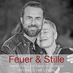 Feuer & Stille: Wenn Mann und Frau co-kreieren (Andrea & Veit Lindau 2) Rede