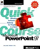 Quick Course in Microsoft PowerPoint 97 9781572317246