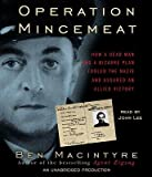 img - for Operation Mincemeat: How a Dead Man and a Bizarre Plan Fooled the Nazis and Assured an Allied Victory book / textbook / text book