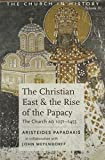 img - for The Christian East and the Rise of the Papacy: The Church 1071-1453 A.D (Church History) book / textbook / text book