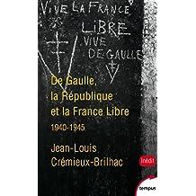 De Gaulle, la République et la France libre (TEMPUS t. 547) (French Edition)
