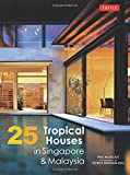 25 Tropical Houses in Singapore and Malaysia