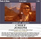 Chief Joseph: Guardian of the People (American Heroes) by Candy Moulton from Books In Motion.com