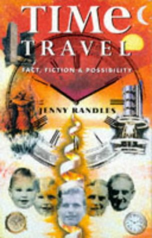 Time Travel: Fact, Fiction, & Possibility