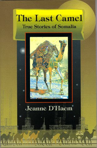 The Last Camel: True Stories of Somalia