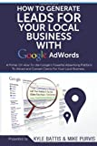 How to Generate Leads for Your Local Business with Google Adwords, Kyle Battis, 1495914895