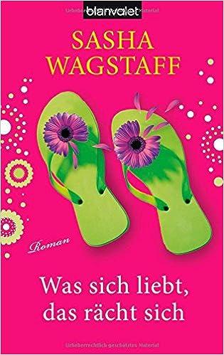 Was Sich Liebt, Das Racht Sich (German Edition)