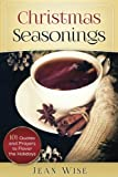 Christmas Seasonings: 101 Quotes and Prayers to Flavor your Holidays