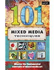101 Mixed Media Techniques: Master the fundamental concepts of mixed media art