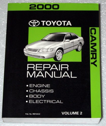 2000 Toyota Camry Repair Manual (SXV20, MCV20 Series, Volume 2 - Engine, Chassis, Body, Electrical) (2000 Camry Repair Manual)