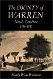 The County of Warren, North Carolina, 1586-1917, Manly Wade Wellman, 0807854727