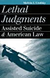 Lethal Judgments, Melvin I. Urofsky, 0700610111