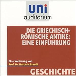 Die Griechisch-Römische Antike: eine Einführung Hörbuch