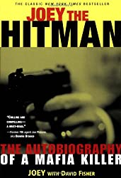 Joey the Hitman: The Autobiography of a Mafia Killer (Adrenaline Classics Series)