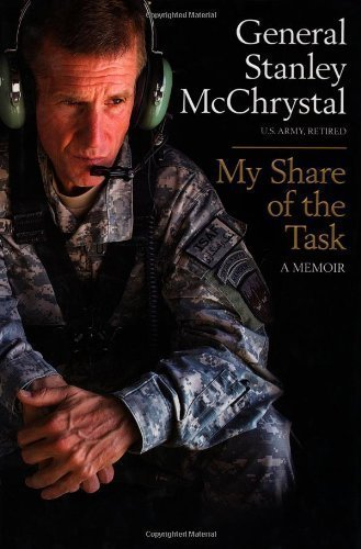 My Share of the Task: A Memoir by McChrystal, General