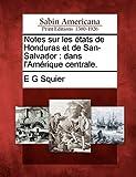 Notes Sur les États de Honduras et de San-Salvador, E. G. Squier, 1275813070
