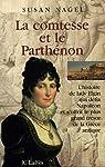La comtesse et le Parthénon : L'histoire de lady Elgin qui défia Napoléon et s'offrit le plus grand trésor de la Grèce antique par Nagel