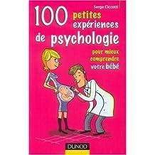 100 PETITES EXPERIENCES DE PSYCHOLOGIE POUR MIEUX  COMPRENDRE VOTRE BEBE