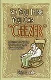 So You Think You Can Geezer, Ben Goode, 1885027397