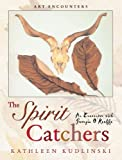 Front cover for the book The Spirit Catchers: An Encounter with Georgia O'Keeffe (Art Encounters) by Kathleen Kudlinski