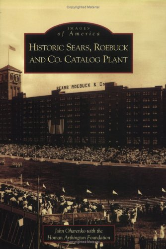 Historic Sears, Roebuck and Co. Catalog Plant (Images of America)