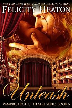 Unleash (V.E.T Vampire Romance Series Book 6) by [Heaton, Felicity]