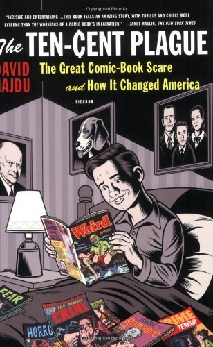 The Ten Cent Plague: The Great Comic Book Scare and How it Changed America by David Hajdu ( 2009 ) Paperback