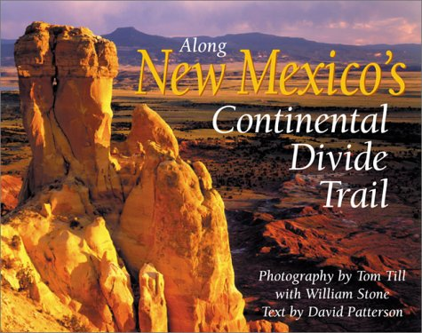 Along New Mexico's Continental Divide Trail  The Continental Divide Trail Series