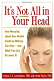 It's Not All in Your Head, Gordon J. G. Asmundson and Steven Taylor, 1593851464