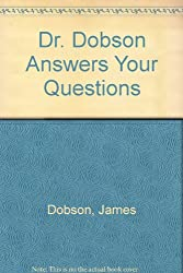 Dr. Dobson Answers Your Questions