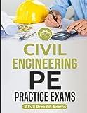 Civil Engineering PE Practice Exams: 2 Full Breadth Exams