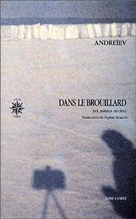 Dans le brouillard et autres récits par Leonid Andreïev