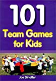 101 Team Games for Kids, Joe Dinoffer, 1585182443