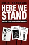 Here We Stand, Colin Chambers, 1854599208