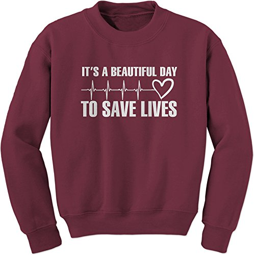Expression Tees Crew (White Print) It's A Beautiful Day to Save Lives Adult Large Maroon